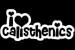 I love calisthenics
